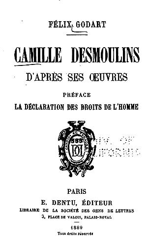 Camille Desmoulins d'après ses oeuvres (1889) [Reprint]: Félix Godart, France