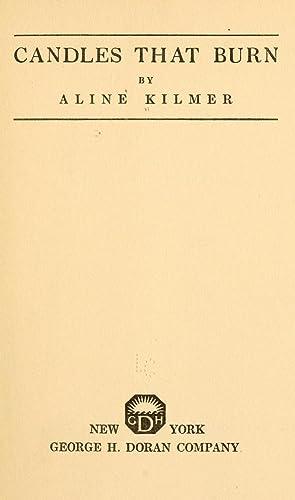 Candles that burn (1919) [Reprint]: Kilmer, Aline, 1888-1941