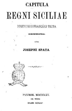 Capitula Regni Siciliae recensioni Francisci Testa (1865): Sicilia