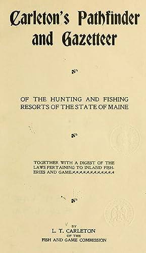 Carleton's pathfinder and gazetteer of the hunting: Carleton, Leroy Thomas,