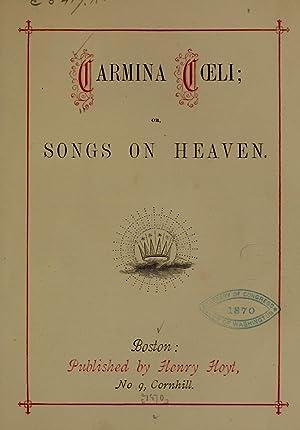 Carmina cli; or, Songs on heaven [Reprint]: Nason, Elias, 1811-1887,
