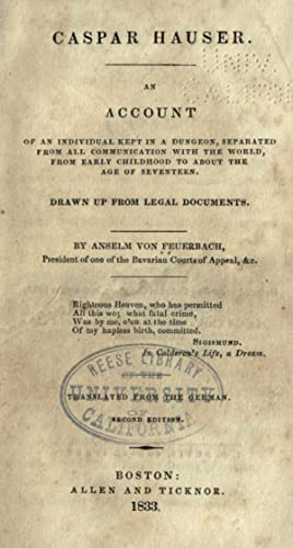 Casper Hauser. An account of an individual: Feuerbach, Paul Johann