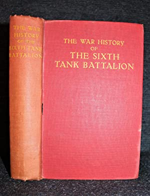 The War History of the Sixth Tank Battalion by Somers, Lord (Foreword)