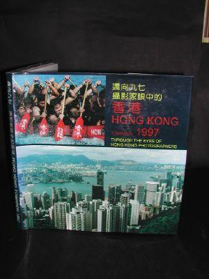 Hong Kong Towards 1997 Through the Eyes of Hong Kong Photographers by Anon