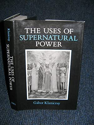 The Uses of Supernatural Power : The Transformation of Popular Religion in Medieval and Early-Mod...
