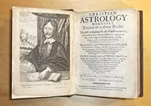 Christian astrology modestly treated of in three: Lilly, William: