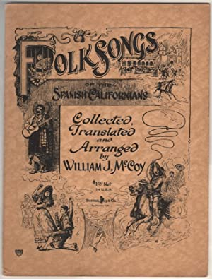 Folk Songs of the Spanish Californians: McCoy, William J. (collector, translator, arranger).