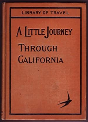 A Little Journey Through California.: Gordon, A. Leslie.