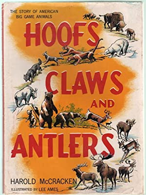 Hoofs Claws and Antlers: The Story of: McCracken, Harold; illus.