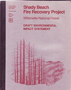 Shady Beach Fire Recovery Project: Willamette National Forest, Draft Environmental Impact Statement...