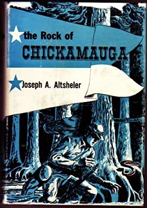 The Rock of Chickamauga.: Altsheler, Joseph A.