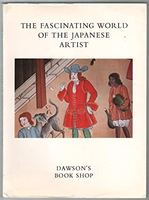 The Fascinating World of the Japanese Artist A Collection of Essays on Japanese Art by Members of ...