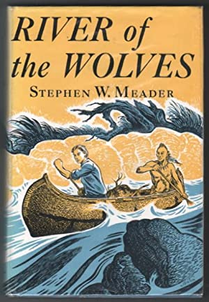 River of the Wolves.: Meader, Stephen.