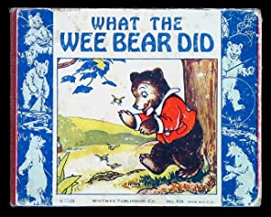 What the Wee Bear Did.: anon. (Nina Jordan, Illustrator.)
