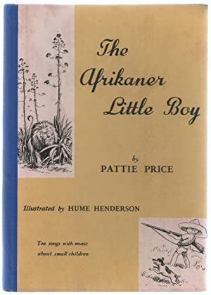 The Afrikaner Little Boy: Ten songs with music about small children.: Price, Pattie; Hume Henderson...
