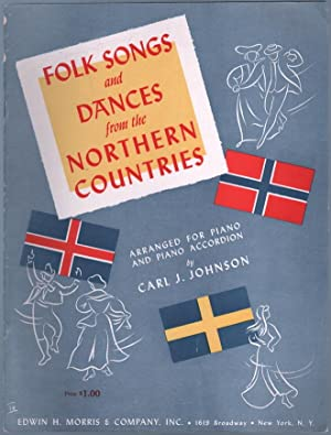 Folk Songs and Dances From the Northern: Johnson, Carl J.,