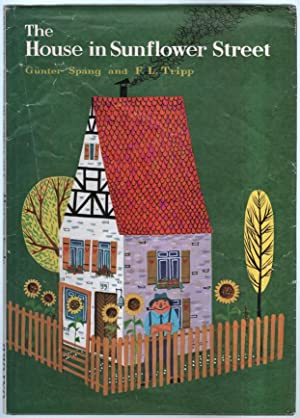 The House in Sunflower Street: Spang, Gunter, and F L Tripp.