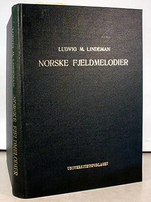 AEldre og Nyere Norske Fjeldmelodier.: Lindeman, Ludvig M.