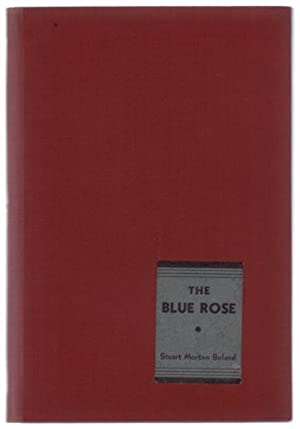 The Blue Rose.: Boland, Stuart Morton.