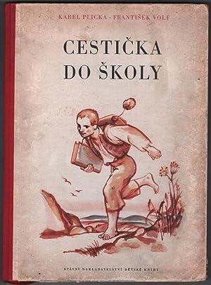 Cesticka Do Skoly.: Plicka, Karel, and Frantisek Volf.