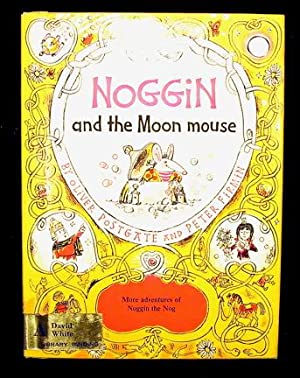 Nogbad and the Moon Mouse.: Postgate, Oliver.