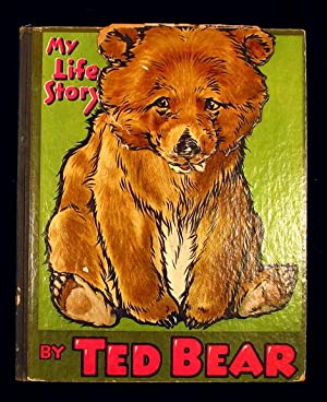 My Life Story.: Ted Bear.
