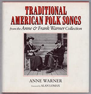 Traditional American Folk Songs from the Anne and Frank Warner Collection.: Warner, Anne.