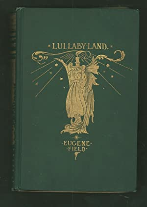 Lullaby-Land.: Field, Eugene.