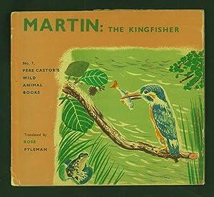 Martin, the Kingfisher.: Pere Castor #7: