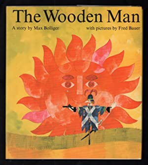 The Wooden Man.: Bolliger, Max.