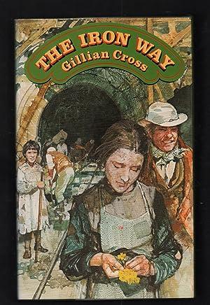 The Iron Way.: Cross, Gillian.