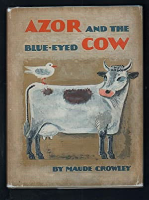 Azor and the Blue-eyed Cow.: Crowley, Maude.