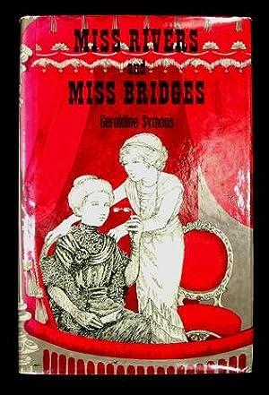 Miss Rivers and Miss Bridges.: Symons, Geraldine.