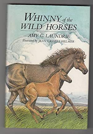 Whinny of the Wild Horses.: Laundrie, Amy C.