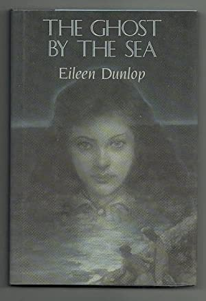 The Ghost by the Sea.: Dunlop, Eileen.