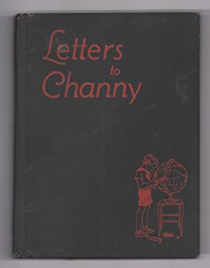 Letters to Channy, a trip around the: Washburne, Heluiz Chandler.
