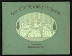 Our Old Nursery Rhymes.: Mother Goose (Le Mair, H. Willebeek).