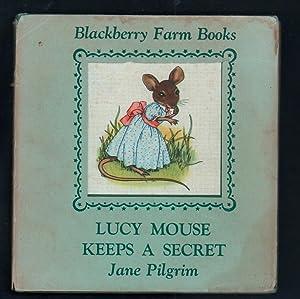 Lucy Mouse Keeps a Secret.: Pilgrim, Jane.