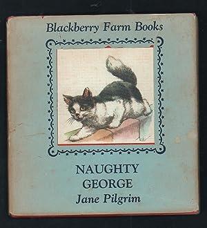 Naughty George.: Pilgrim, Jane.