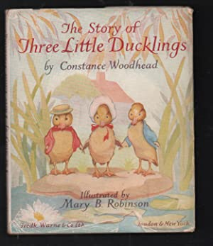 The Story of Three Little Ducklings.: Woodhead, Constance.