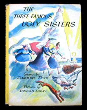 Three Famous Ugly Sisters.: Dyer, Caroline. (Lorraine Rudy)
