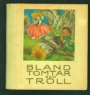 Bland Tomtar och Troll.(Among Gnomes and Trolls: Strömgren, Elly.
