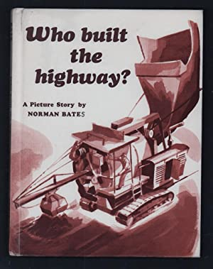 Who Built the HIghway?: Bate, Norman.