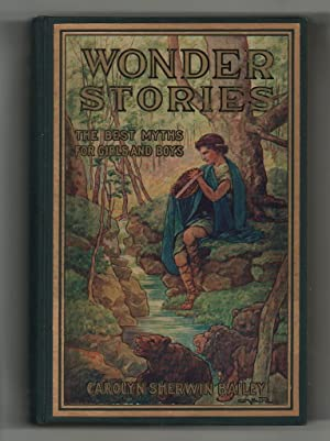 Wonder Stories, the First Myths for Boys and Girls.: Bailey, Carolyn Sherwin.