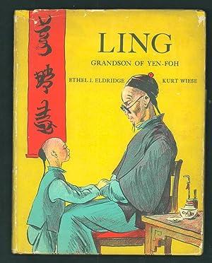 Ling Grandson of Yen-Foh.: Eldridge, Ethel J.