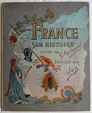 France, son Histoire conté par G. Montorgueil: G. Montorgueil, Illustrated
