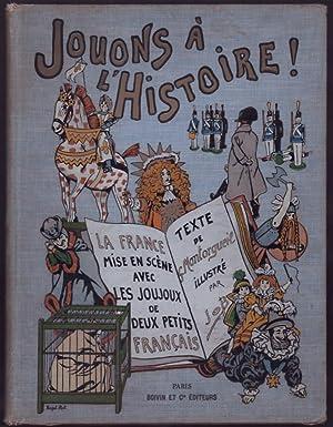 Jouons A L'Histoire!: G. Montorgueil, Illustrated