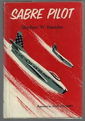 Sabre Pilot: Meader, Stephen W.