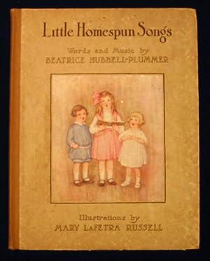 Little Homespun Songs.: Hubbell-Plummer, Beatrice.