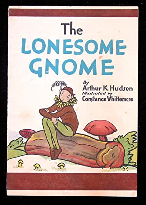 The Lonesome Gnome.: Hudson, Arthur K.